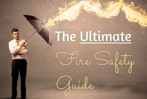 The Ultimate Fire Safety Guide
