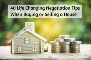 40 Life Changing Negotiation Tips When Buying or Selling a House