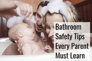 bathroom safety tips every parent must learn