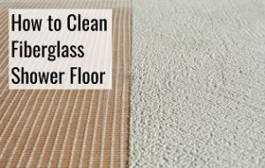 cleaning fiberglass shower floor