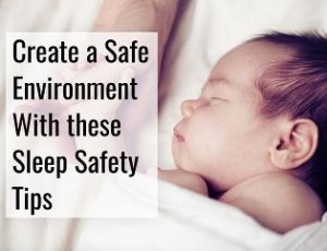 create a safe environment with these sleep safety tips for kids