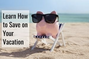 learn how to save on your vacation