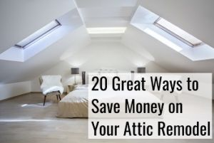 save money on your attic remodel