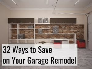 ways to save on your garage remodel