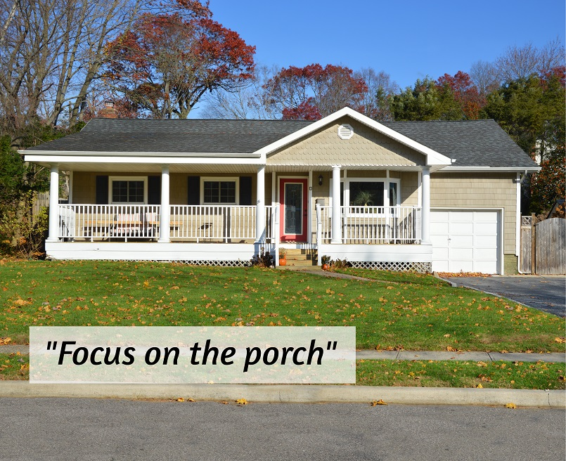 focus on the porch for curb appeal