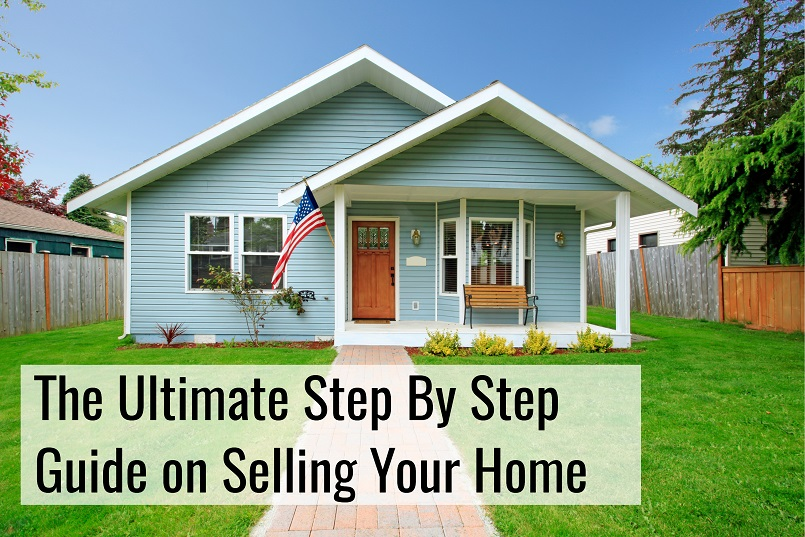 the ultimate step by step guide on selling your home