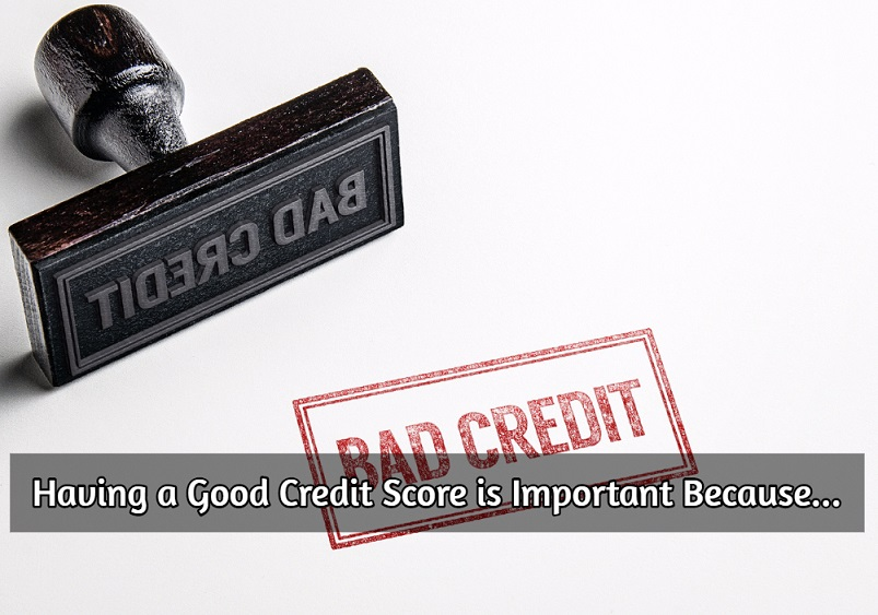 Having a Good Credit Score is Important Because