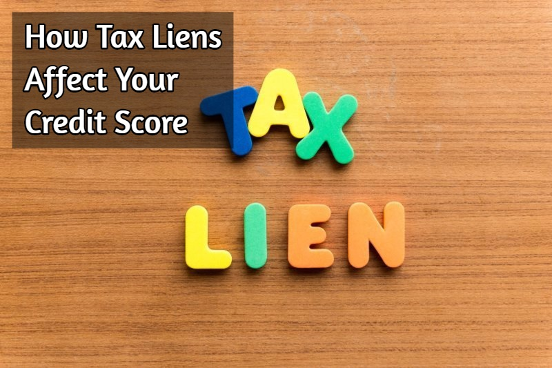 How Tax Liens Affect your Credit Score