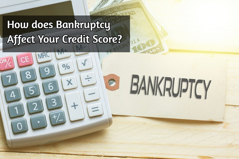 How does Bankruptcy Affect your Credit Score