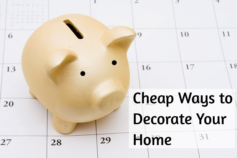 cheap ways to decorate your home