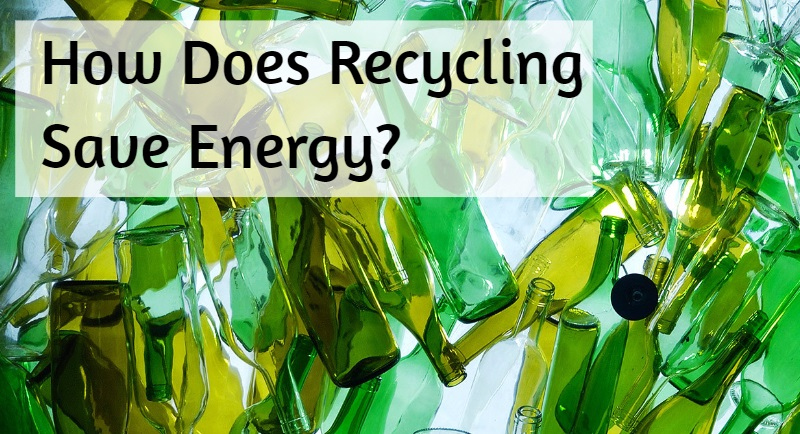 How Does Recycling Save Energy